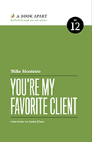 You're My Favourite Client, Mike Monteiro