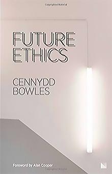 Future Ethics, Cennydd Bowles