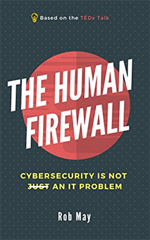 The Human Firewall, Rob May