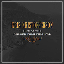 Live at the Big Sur Folk Festival, Kris Kristofferson