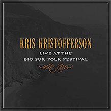 Live at the Big Sur Folk Festival, Kris Kristofferson
