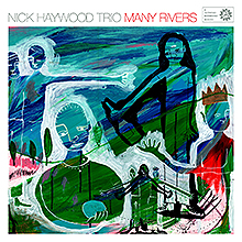 Many Rivers, Nick Haywood Trio