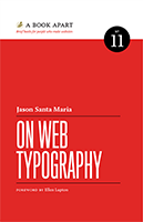 On Web Typography, Jason Santamaria