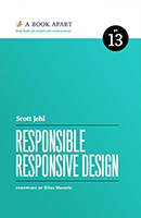 Responsible Responsive Design, Scott Jehl