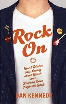 Rock On, Dan Kennedy