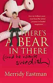 There's a Bear in There (and he wants Swedish), Merridy Eastman