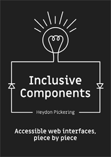 Inclusive Components, Heydon Pickering