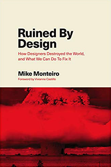 Ruined by Design, Mike Monteiro
