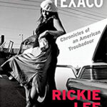 Last Chance Texaco, by Ricke Lee Jones